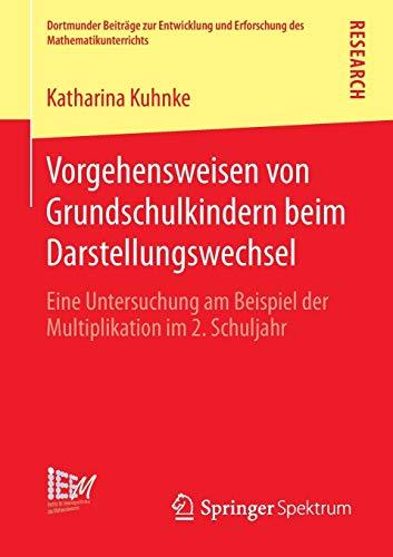 Vorgehensweisen von Grundschulkindern beim Darstellungswechsel: Eine Untersuchung am Beispiel der ...