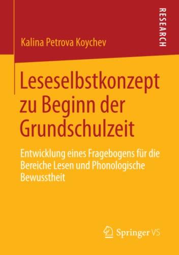9783658016098: Leseselbstkonzept zu Beginn der Grundschulzeit: Entwicklung eines Fragebogens für die Bereiche Lesen und Phonologische Bewusstheit