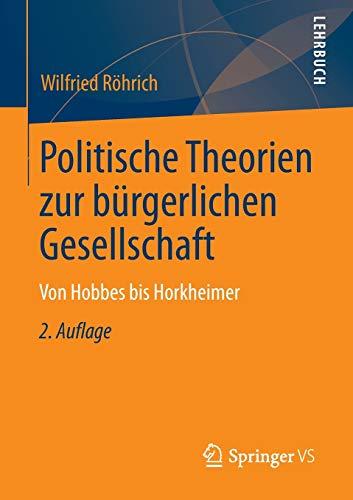 9783658016159: Politische Theorien zur bürgerlichen Gesellschaft: Von Hobbes bis Horkheimer (German Edition)
