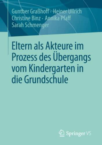 9783658016845: Eltern ALS Akteure Im Prozess Des Ubergangs Vom Kindergarten in Die Grundschule