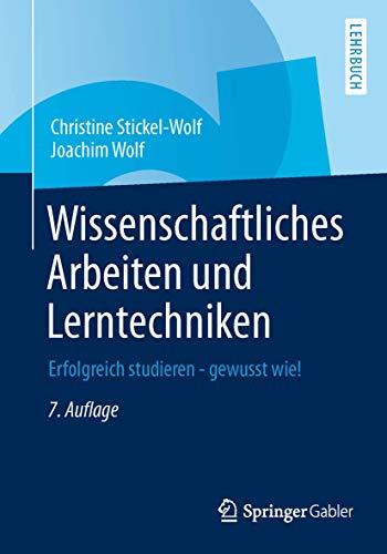 9783658017132: Wissenschaftliches Arbeiten und Lerntechniken: Erfolgreich studieren - gewusst wie!