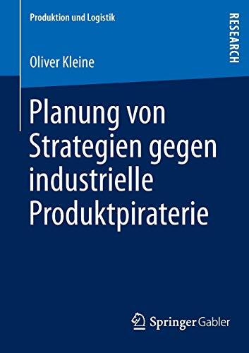 Planung von Strategien gegen industrielle Produktpiraterie: Oliver Kleine