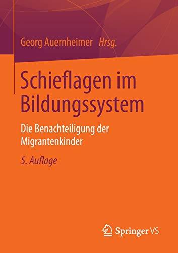 9783658018276: Schieflagen im Bildungssystem: Die Benachteiligung der Migrantenkinder