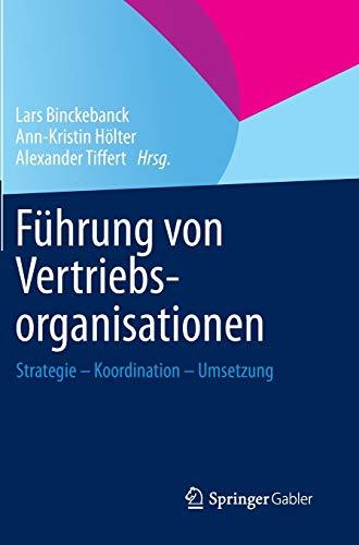Führung von Vertriebsorganisationen : Strategie - Koordination: Binckebanck, Lars, Ann-Kristin