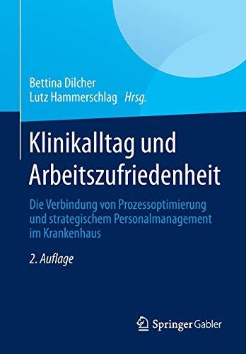9783658018313: Klinikalltag und Arbeitszufriedenheit: Die Verbindung von Prozessoptimierung und strategischem Personalmanagement im Krankenhaus (German Edition)