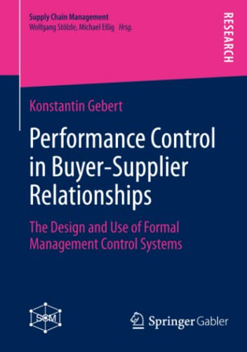 9783658018924: Performance Control in Buyer-Supplier Relationships: The Design and Use of Formal Management Control Systems (Supply Chain Management)