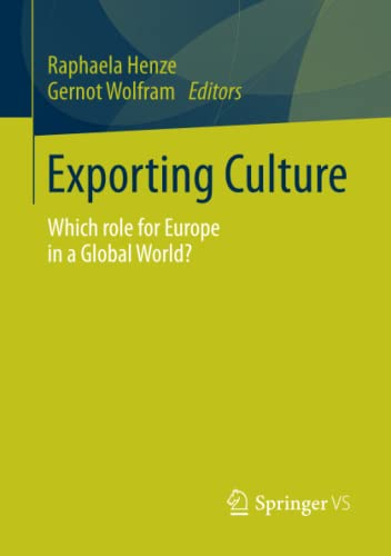 Exporting Culture: Which Role for Europe in a Global World?