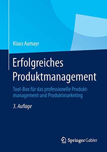 9783658019525: Erfolgreiches Produktmanagement: Tool-Box für das professionelle Produktmanagement und Produktmarketing (German Edition)