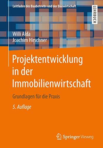 9783658020187: Projektentwicklung in der Immobilienwirtschaft: Grundlagen für die Praxis (Leitfaden des Baubetriebs und der Bauwirtschaft) (German Edition)