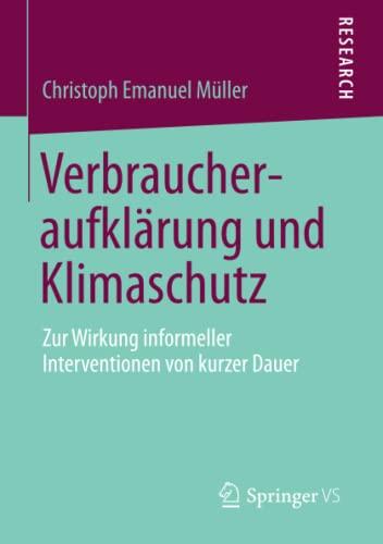 9783658020446: Verbraucheraufklarung Und Klimaschutz: Zur Wirkung Informeller Interventionen Von Kurzer Dauer
