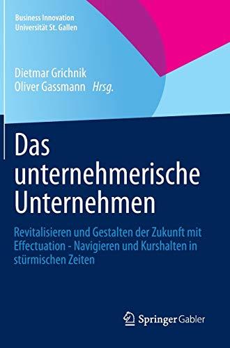 Das unternehmerische Unternehmen: Dietmar Grichnik