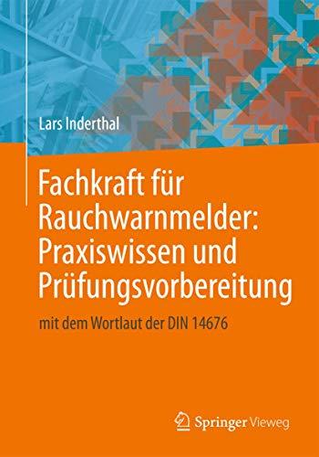 9783658020682: Fachkraft für Rauchwarnmelder: Praxiswissen und Prüfungsvorbereitung: mit dem Wortlaut der DIN 14676 (German Edition)