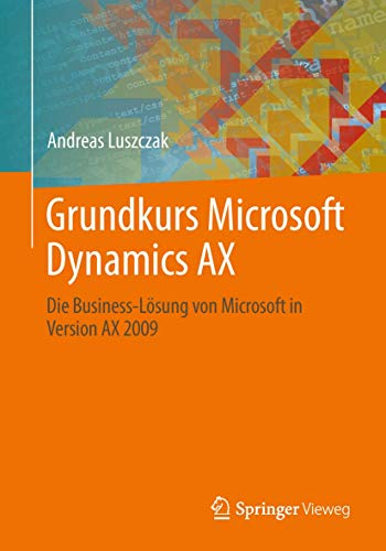 Grundkurs Microsoft Dynamics AX.: Luszczak, Andreas: