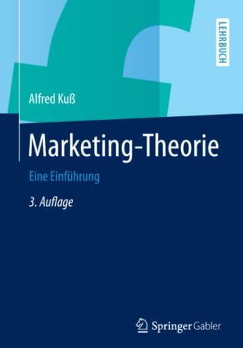 Marketing-Theorie: Eine Einfuhrung: Alfred Ku