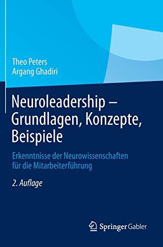 9783658021641: Neuroleadership - Grundlagen, Konzepte, Beispiele: Erkenntnisse der Neurowissenschaften f�r die Mitarbeiterf�hrung