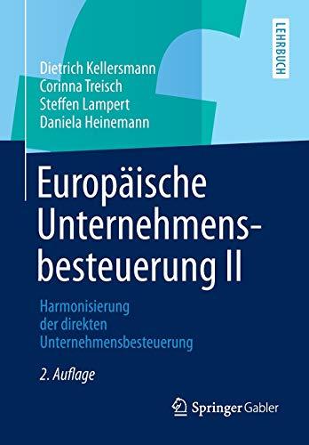 9783658021870: Europaische Unternehmensbesteuerung II: Harmonisierung Der Direkten Unternehmensbesteuerung