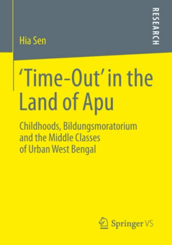 9783658022228: 'Time-Out' in the Land of Apu: Childhoods, Bildungsmoratorium and the Middle Classes of Urban West Bengal