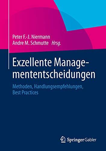 9783658022457: Exzellente Managemententscheidungen: Methoden, Handlungsempfehlungen, Best Practices (German Edition)