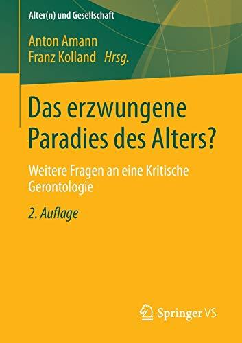 Das erzwungene Paradies des Alters?: Amann, Anton; Franz