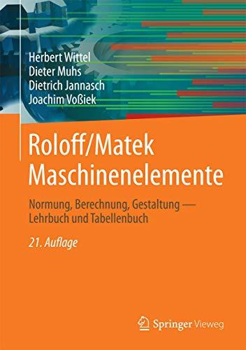 9783658023263: Roloff/Matek Maschinenelemente: Normung, Berechnung, Gestaltung (German Edition)