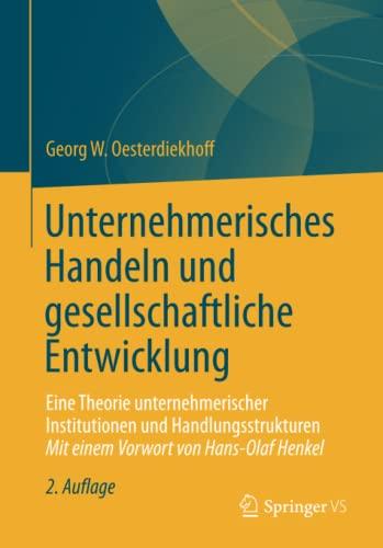 9783658023850: Unternehmerisches Handeln Und Gesellschaftliche Entwicklung: Eine Theorie Unternehmerischer Institutionen Und Handlungsstrukturen