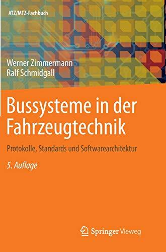 9783658024185: Bussysteme in der Fahrzeugtechnik: Protokolle, Standards und Softwarearchitektur (ATZ/MTZ-Fachbuch) (German Edition)