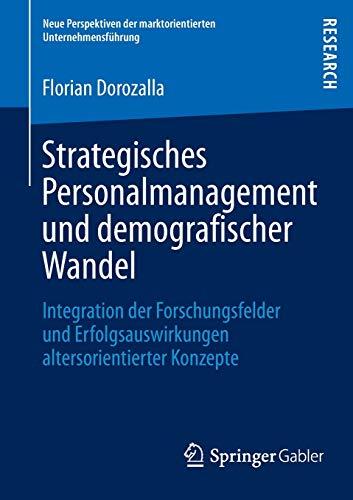 Strategisches Personalmanagement Und Demografischer Wandel: Integration Der Forschungsfelder Und ...