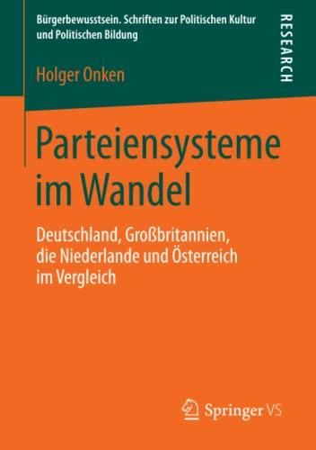 Parteiensysteme Im Wandel: Deutschland, Grossbritannien, Die Niederlande Und Osterreich Im ...