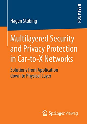 9783658025304: Multilayered Security and Privacy Protection in Car-to-X Networks: Solutions from Application down to Physical Layer