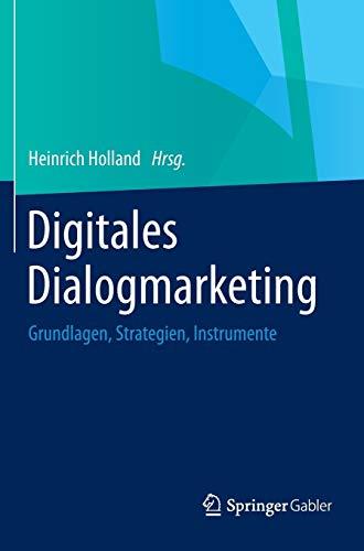 Digitales Dialogmarketing: Grundlagen, Strategien, Instrumente (German Edition): Springer Gabler