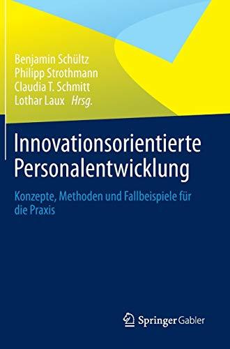 9783658025861: Innovationsorientierte Personalentwicklung: Konzepte, Methoden und Fallbeispiele für die Praxis