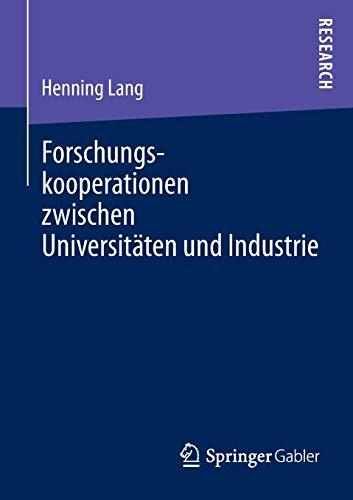 9783658027582: Forschungskooperationen Zwischen Universitaten Und Industrie: Kooperationsentscheidung Und Performance Management