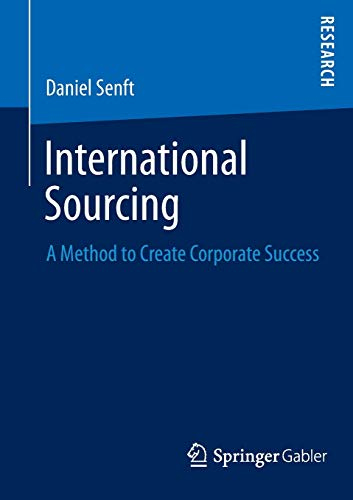 9783658027797: International Sourcing: A Method to Create Corporate Success