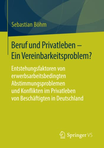 Beruf und Privatleben - Ein Vereinbarkeitsproblem?: Sebastian B�hm