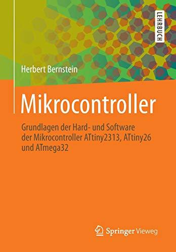 9783658028121: Mikrocontroller: Grundlagen der Hard- und Software der Mikrocontroller ATtiny2313, ATtiny26 und ATmega32 (German Edition)