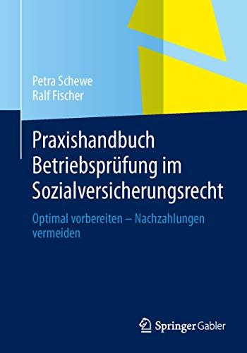 9783658028213: Praxishandbuch Betriebsprüfung im Sozialversicherungsrecht: Optimal vorbereiten – Nachzahlungen vermeiden (German Edition)