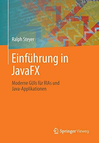 9783658028350: Einführung in JavaFX: Moderne GUIs für RIAs und Java-Applikationen