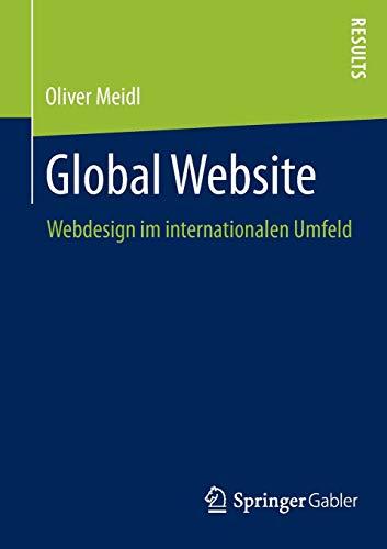 Global Website: Webdesign Im Internationalen Umfeld: Oliver Meidl
