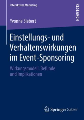Einstellungs- Und Verhaltenswirkungen Im Event-Sponsoring: Wirkungsmodell, Befunde Und ...