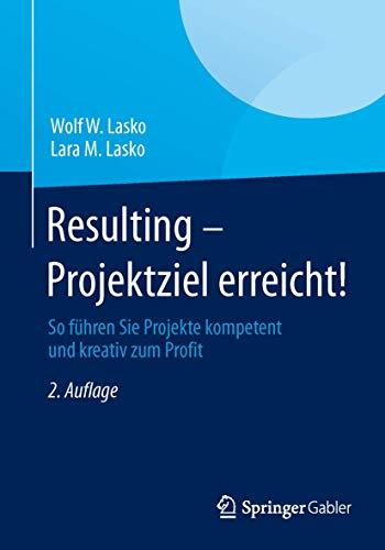 Resulting - Projektziel erreicht!: Wolf W. Lasko