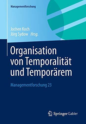 Organisation von Temporalität und Temporärem: Jochen Koch