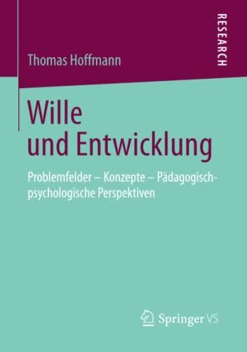 9783658030407: Wille Und Entwicklung: Problemfelder Konzepte Padagogisch-Psychologische Perspektiven