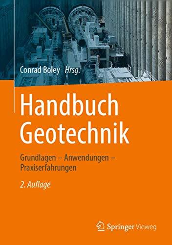 9783658030544: Handbuch Geotechnik: Grundlagen - Anwendungen - Praxiserfahrungen