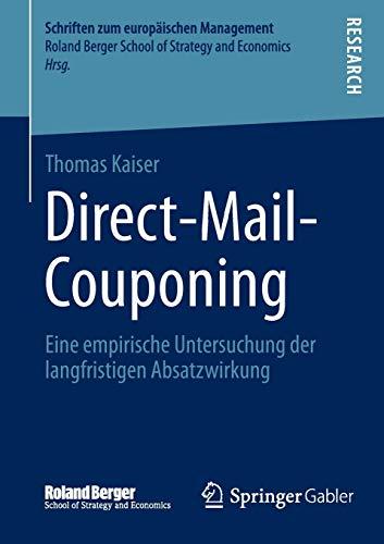 9783658031053: Direct-Mail-Couponing: Eine Empirische Untersuchung Der Langfristigen Absatzwirkung (Schriften zum europäischen Management)