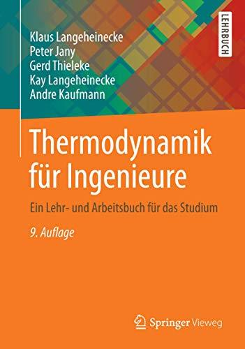 Thermodynamik für Ingenieure: Ein Lehr- und Arbeitsbuch: Langeheinecke, Klaus/ Jany,