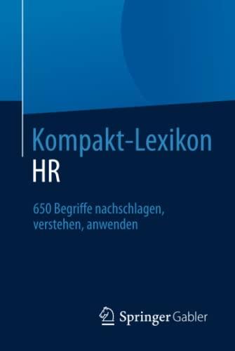 9783658031763: Kompakt-Lexikon HR: 650 Begriffe nachschlagen, verstehen, anwenden (German Edition)