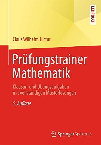 9783658031985: Prüfungstrainer Mathematik: Klausur- und Übungsaufgaben mit vollständigen Musterlösungen