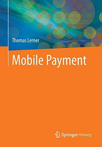 Mobile Payment. 9783658032500 Paying with mobile devices such as mobile phones or smart phones will expand worldwide in the coming years. This development provides opportunities for various industries (banking, telecommunications, credit card business, manufacturers, suppliers, retail) and for consumers. The book comprehensively describes current status, trends and critical aspects of successful mobile payment. It combines theory and practice. Comprising essential aspects of a successful mobile payment as well as successful case studies and practical examples, this book is for all who are developing, offering and using mobile payment.