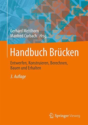 Handbuch Br cken: Entwerfen, Konstruieren, Berechnen, Bauen Und Erhalten (Hardback)