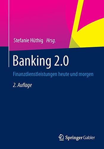 9783658033996: Banking 2.0: Finanzdienstleistungen heute und morgen